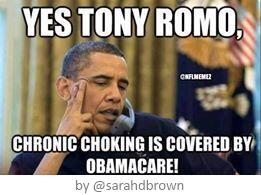 Yes Tony Romo, chronic choking is covered by obamacare