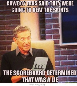 Cowboys Fans said they were going to beat the Saints - The Scorebord determined that was a lie